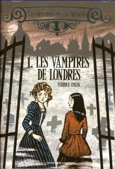 Couverture Les étranges soeurs Wilcox, tome 1 : Les vampires de Londres