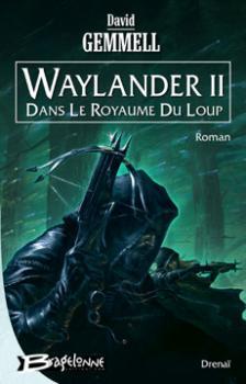 Couverture Waylander, tome 2 : Dans le Royaume du Loup