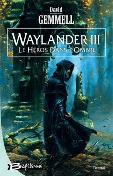 Couverture Waylander, tome 3 : Le Héros dans l'Ombre