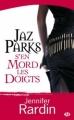 Couverture Jaz Parks, tome 1 : Jaz Parks s'en mord les doigts Editions Milady 2008