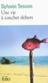 Couverture Une vie à coucher dehors Editions Folio  2010