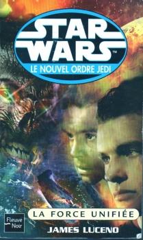 Couverture Star Wars (Légendes) : Le nouvel ordre Jedi, tome 19 : La force unifiée