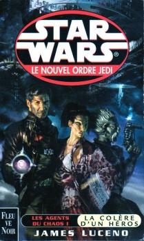 Couverture Star Wars (Légendes) : Le nouvel ordre Jedi, tome 04 : Les agents du chaos, partie 1 : La colère d'un héros