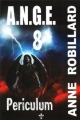 Couverture A.N.G.E., tome 08 : Periculum Editions Wellan Inc. 2010