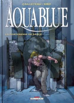 Couverture Aquablue, tome 11 : La forteresse de sable
