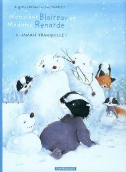 Couverture Monsieur Blaireau et Madame Renarde, tome 4 : Jamais tranquille !