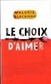Couverture Entre chiens et loups, tome 3 : Le choix d'aimer Editions France loisirs 2010