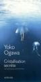 Couverture Cristallisation secrète Editions Actes Sud (Lettres japonaises) 2009