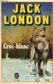 Couverture Croc-Blanc / Croc Blanc Editions Le Livre de Poche 1982