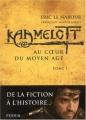 Couverture Kaamelott (Essai), tome 1 : Au coeur du Moyen Âge Editions Perrin 2007