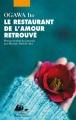 Couverture Le restaurant de l'amour retrouvé Editions Philippe Picquier 2014