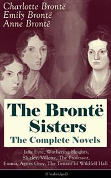 Couverture The Brontë Sisters: The Complete Novels