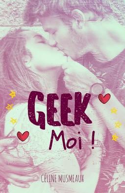 Couverture Geek moi !