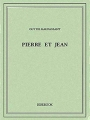 Couverture Pierre et  Jean Editions Bibebook 2016