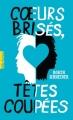 Couverture Coeurs brisés, têtes coupées Editions Gallimard  (Pôle fiction) 2015