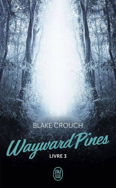 Couverture Wayward Pines, tome 3