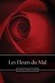 Couverture Les fleurs du mal / Les fleurs du mal et autres poèmes Editions Une oeuvre du domaine public 2013