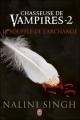 Couverture Chasseuse de vampires, tome 02 : Le souffle de l'archange Editions J'ai Lu 2011
