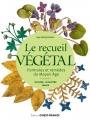 Couverture Le recueil végétal : Formules et remèdes du Moyen Age Editions Ouest-France 2017