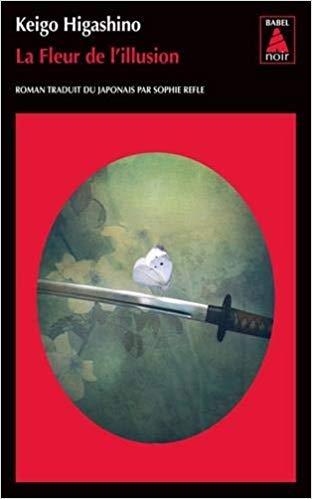 La fleur de l'illusion, keigo higashino, éditions babel noir