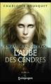 Couverture La peau des rêves, tome 4 : L'aube des cendres Editions L'archipel (Galapagos) 2013