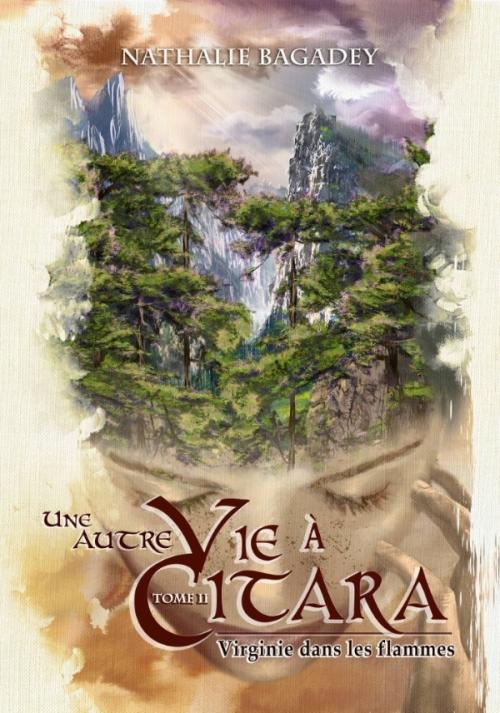 Couverture Une Autre Vie à Citara, tome 2 : Virginie dans les flammes