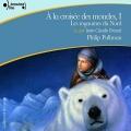 Couverture À la croisée des mondes, tome 1 : Les Royaumes du nord Editions Gallimard  (Ecoutez lire) 2007