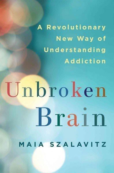 Couverture Unbroken Brain : A Revolutionary New Way of Understanding Addiction