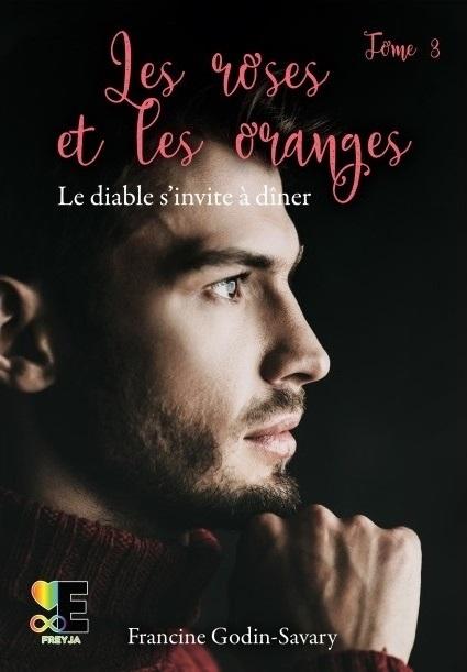 Couverture Les roses et les oranges, tome 3 : Le diable s'invite à dîner