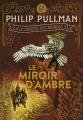 Couverture À la croisée des mondes, tome 3 : Le Miroir d'ambre Editions Gallimard  (Jeunesse) 2018