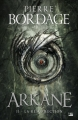 Couverture Arkane, tome 2 : La résurrection Editions Bragelonne (Fantasy) 2018