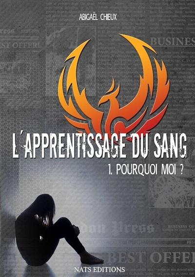 Couverture L'Apprentissage du Sang, tome 1 : Pourquoi Moi ?