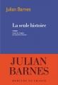 Couverture La seule histoire Editions Mercure de France (Bibliothèque étrangère) 2018