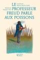 Couverture Le professeur Freud parle aux poissons Editions Les petits Platons 2014