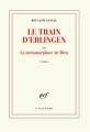 Couverture Le train d'Erlingen ou La métamorphose de Dieu Editions Gallimard  (Blanche) 2018