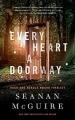 Couverture Wayward Children, book 1: Every Heart a Doorway Editions Macmillan (Audio) 2016