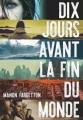 Couverture Dix jours avant la fin du monde Editions Gallimard  (Jeunesse) 2018