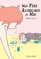 Couverture Mon père alcoolique et moi Editions Akata 2018