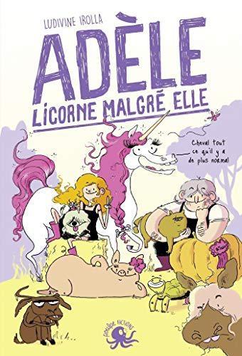Couverture Adèle : Licorne malgré elle