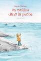 Couverture Un caillou dans la poche Editions L'École des loisirs 2018