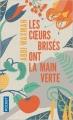Couverture Les coeurs brisés ont la main verte Editions Pocket 2018