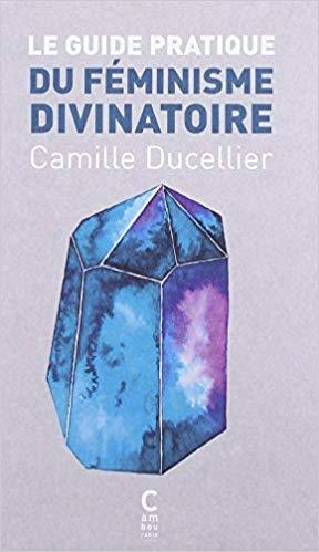 Couverture Le Guide pratique du féminisme divinatoire