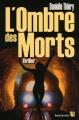 Couverture Commissaire Edwige Marion, tome 07 : L'Ombre des morts Editions Anne Carrière 2008