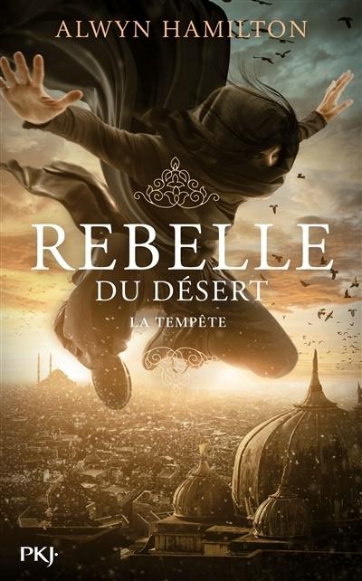 Couverture Rebelle du désert, tome 3 : La tempête