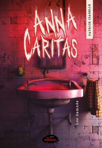 Couverture Anna Caritas, tome 2 : Les damnés
