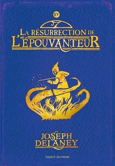 Couverture L'Epouvanteur, tome 15 : La résurrection de l'Épouvanteur