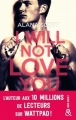 Couverture I Will Not Love You Editions Harlequin (&H - New adult) 2018