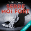 Couverture Serre-moi fort Editions Audible studios 2017