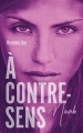 Couverture A contre-sens, tome 1 : Noah Editions Hachette 2018