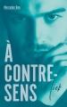Couverture A contre-sens, tome 2 : Nick Editions Hachette 2018